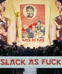 Slack as fuck T-Shirt Rally image